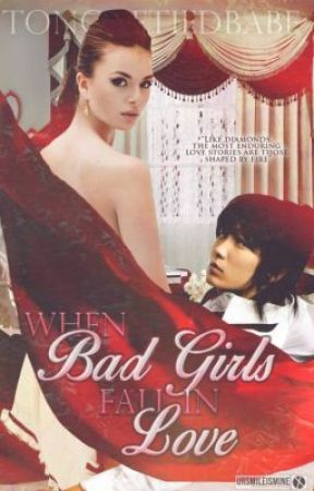 When Bad Girls Fall In Love by tonguetiedbabe