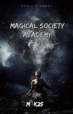 Magical Society Academy (#Wattys 2017) by Mischievous_kiss25