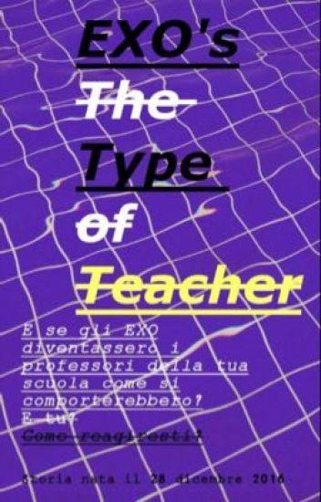 Exo's The Type Of Teacher.