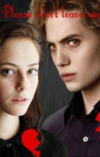 Please don't leave me (Jasper Hale love story) [Book 2] by StarrybatOfficial