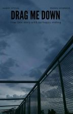 DRAG ME DOWN || Styles (W TRAKCIE POPRAWY)  by aurophobia57
