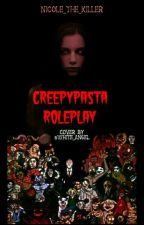 CreepyPasta RolePlay #închisă  by Nicoll_The_Killer
