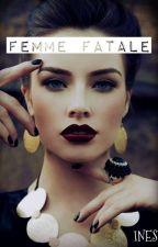 Femme fatale [ZAWIESZONE] by Ines117