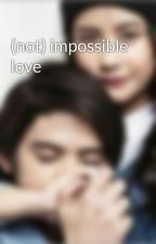 (not) impossible love by Fiabie