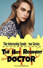 The Internship Syndrome Series: The Hot Resident Doctor (Book 1) by PrincessRMTeen
