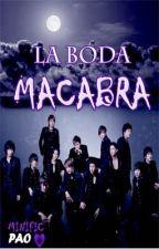LA BODA MACABRA by Amorentinta