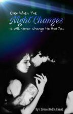 Night Changes by IreneRadhaKamal