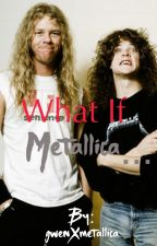 What If Metallica... by gwenXmetallica