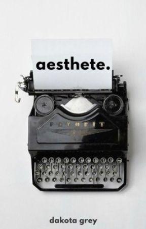 aesthete. by the-wallflower-girl