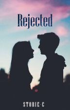 Rejected - Short Story by storie-c