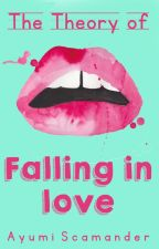 The Theory Of Fallin In Love by itsmesabrinadita