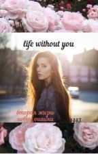 Life without you by Lina4443