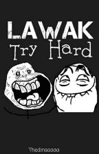 Lawak Try Hard by pudinae