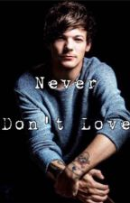 Never Don't Love [Louis Tomlinson] by post_pb