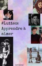 Lutteo : Apprendre à aimer by CelineGrizi