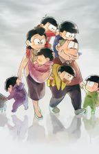 Mi familia. (Osomatsu-san fanfic Osomatsu-sanxlectora) by Solounalocaescritora