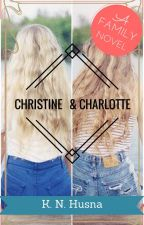 Christine & Charlotte (A Family Novel) by KNHBooks