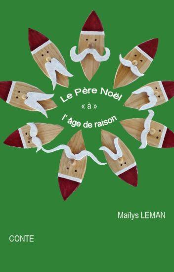 Le Pere Noel à Lage De Raison Maïlys Leman Wattpad