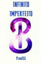 Infinito Imperfeito by Pedro011