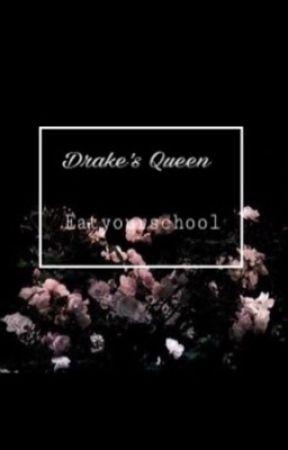 Drake's Queen ••••• A DRAKE MERWIN FANFIC by Eatyourschool