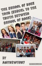 the school of rock tour (sequel to the truth behind school of rock) by AmyNewton7