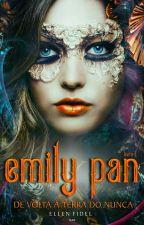 Emily Pan🌟(COMPLETO) - De Volta à Terra do Nunca ☄️ Livro 1  by EllenFidel