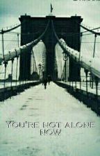You're not alone now by maria_g0
