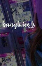 bangtwice tv 📺 »upcoming« by cutiepinkeu