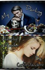 My Darling~ {Hannibal x Female Reader} by Queen_Cutie_Senpai