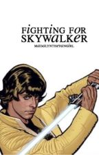 Fighting for Skywalker ↬ Star Wars by madalynthefangirl