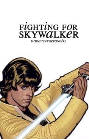 Fighting for Skywalker ↬ Star Wars by madalynthefangirl