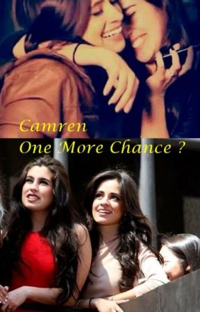 Camren - One More Chance ? by cabelloartois