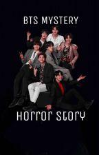 √ BTS Mystery Horror Stories~ by Shugah_Shugah