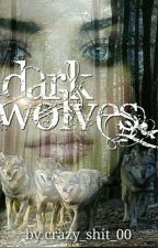 Dark Wolves by book_hunter2000