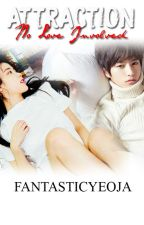Attraction: No Love Involved [Infinite's L Fanfiction] by FantasticYeoja
