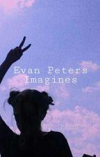 Evan Peters Imagines  by dankmemeboi4lyfe
