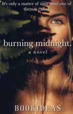Burning Midnight  by bookideas
