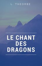 Le Chant des Dragons by Lortharn