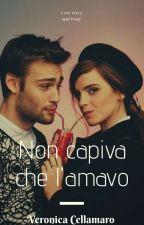 Non capiva che l'amavo  by VeronicaCellamaro