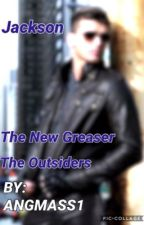 Jackson- The New Greaser  by angmass1