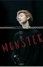 Addicted to a Monster (Tagalog-English) by KirstenCalungsod