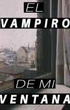 El Vampiro de mi Ventana. by next-level-suga