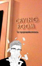 Crying Room|grgml| by apogeumxwkurwienia