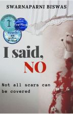 I said NO (Completed) by yes_thats_me