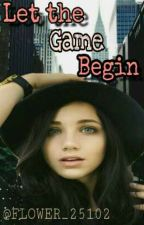 Let The Game Begin. (#1 Libro) by FLOWER_25102