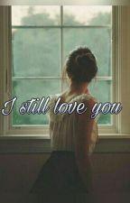 I Still Love You  by vihwinchester
