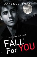Fall For You (R18) ✔ by JFstories
