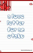 A Love Letter for an Otaku by Sejuru