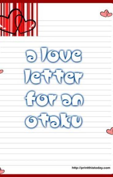 A Love Letter for an Otaku