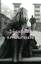 Déception amoureuse  by New_happiness